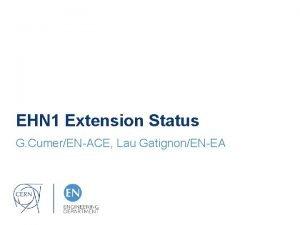 EHN 1 Extension Status G CumerENACE Lau GatignonENEA