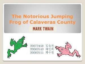 The Notorious Jumping Frog of Calaveras County 20072458