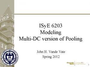 ISy E 6203 Modeling MultiDC version of Pooling