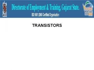 TRANSISTORS TYPES OF TRANSISTORS PNP TRANSISTORS NPN TRANSISTORS