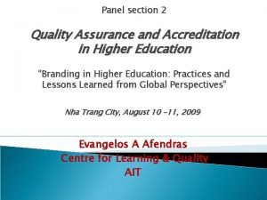Panel section 2 Quality Assurance and Accreditation in