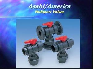 AsahiAmerica Multiport Valves AsahiAmerica Multiport Valves 4 PVC