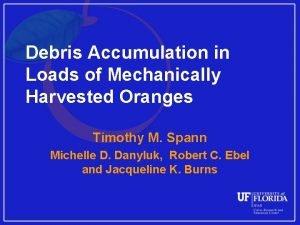 Debris Accumulation in Loads of Mechanically Harvested Oranges