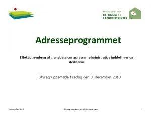 Adresseprogrammet Effektivt genbrug af grunddata om adresser administrative