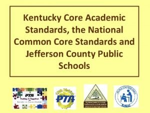 Kentucky Core Academic Standards the National Common Core