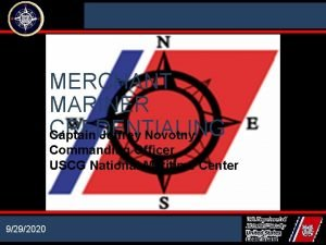 NATIONAL MARITIME CENTER MERCHANT MARINER CREDENTIALING Captain Jeffrey