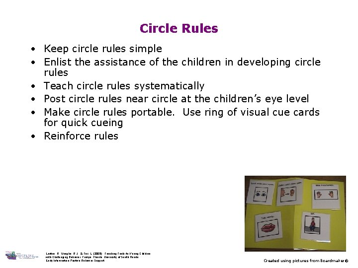 Circle Rules Keep circle rules simple Enlist the