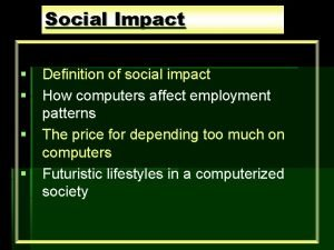 Social Impact Definition of social impact How computers