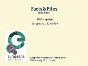 PRCampaign Europeana 1914 1918 Europeana Awareness Training days