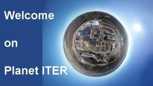 Welcome on Planet ITER EPICS Collaboration Meeting 03