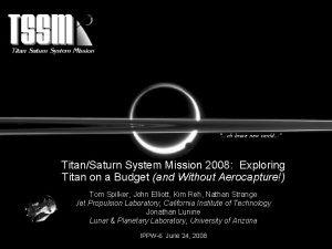 oh brave new world TitanSaturn System Mission 2008