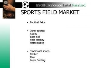SPORTS FIELD MARKET Football fields Other sports Rugby