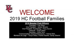 WELCOME 2019 HC Football Families 2019 Booster Club