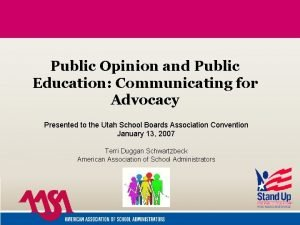 Public Opinion and Public Education Communicating for Advocacy