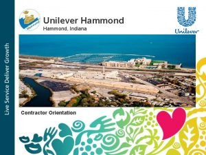Unilever Hammond Indiana Contractor Orientation Factory Security and