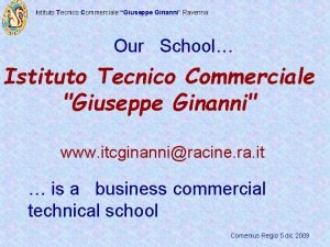 Istituto Tecnico Commerciale Giuseppe Ginanni Ravenna Our School