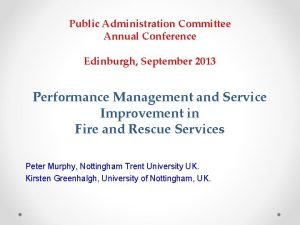 Public Administration Committee Annual Conference Edinburgh September 2013