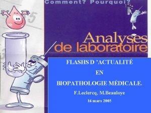FLASHS D ACTUALIT EN BIOPATHOLOGIE MDICALE F Leclercq