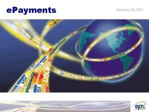 e Payments February 28 2001 E payments Conditions