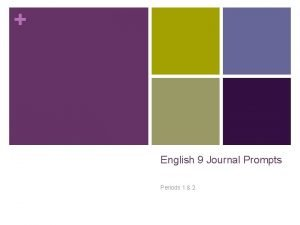 English 9 Journal Prompts Periods 1 2 Journal