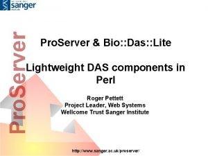 Pro Server Bio Das Lite Lightweight DAS components