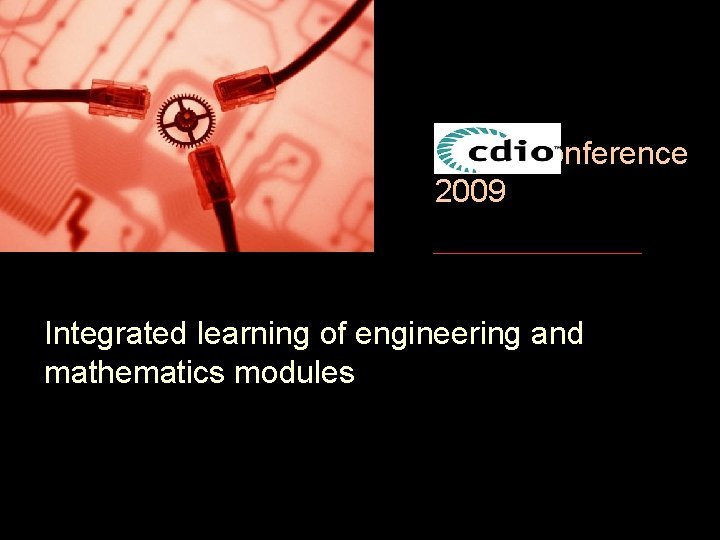 CDIO Conference 2009 Integrated learning of engineering and