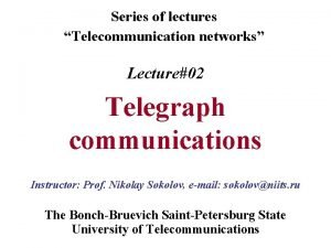 Series of lectures Telecommunication networks Lecture02 Telegraph communications