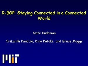 RBGP Staying Connected in a Connected World Nate