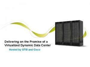 1 Delivering on the Promise of a Virtualized