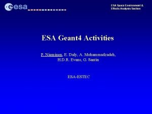 ESA Space Environment Effects Analysis Section ESA Geant