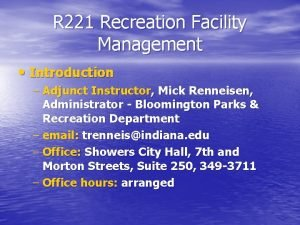 R 221 Recreation Facility Management Introduction Adjunct Instructor