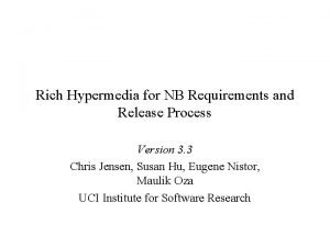 Rich Hypermedia for NB Requirements and Release Process