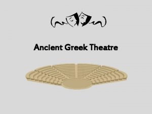 Ancient Greek Theatre Greek Theatre By the 5