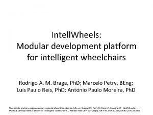 Intell Wheels Modular development platform for intelligent wheelchairs