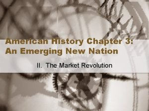 American History Chapter 3 An Emerging New Nation