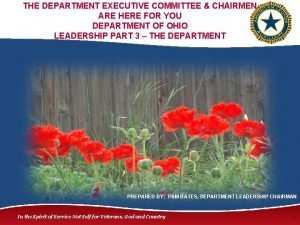 THE DEPARTMENT EXECUTIVE COMMITTEE CHAIRMEN ARE HERE FOR