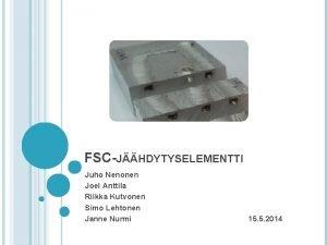 FSCJHDYTYSELEMENTTI Juho Nenonen Joel Anttila Riikka Kutvonen Simo