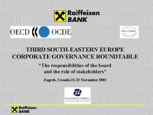 THIRD SOUTHEASTERN EUROPE CORPORATE GOVERNANCE ROUNDTABLE The responsibilities