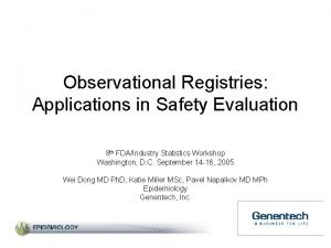 Observational Registries Applications in Safety Evaluation 8 th