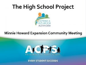 The High School Project Minnie Howard Expansion Community