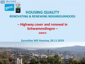 HOUSING QUALITY RENOVATING RENEWING NEIGHBOURHOODS Highway cover and