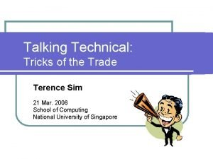 Talking Technical Tricks of the Trade Terence Sim