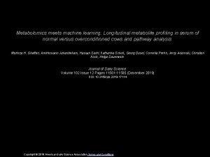 Metabolomics meets machine learning Longitudinal metabolite profiling in