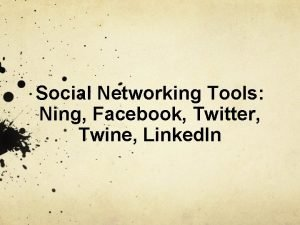 Social Networking Tools Ning Facebook Twitter Twine Linked