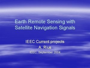 Earth Remote Sensing with Satellite Navigation Signals IEEC