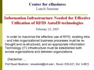 Center for e Business Lunch Seminar Information Infrastructure