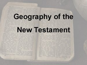 Geography of the New Testament MIDDLE EAST land