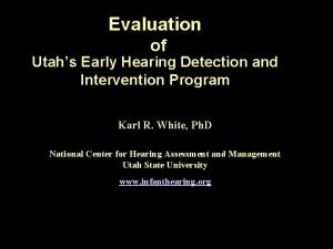 Evaluation of Utahs Early Hearing Detection and Intervention