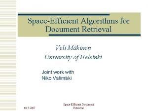 SpaceEfficient Algorithms for Document Retrieval Veli Mkinen University