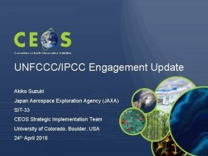Committee on Earth Observation Satellites UNFCCCIPCC Engagement Update